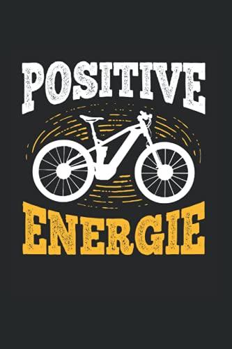 Positive Energie: E-Bike Notizbuch, Fahrrad Geschenk Für Ebike Fahrer (Liniert, 120 Seiten, ca. DIN A5)