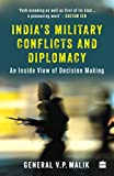 Best Military Books - India's Military Conflicts and Diplomacy: An Inside View Review