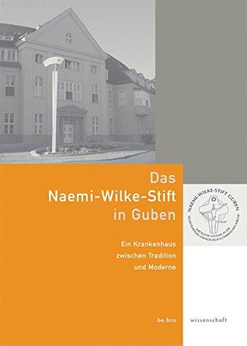 Das Naemi-Wilke-Stift in Guben. Eine Stiftung zwischen Tradition und Moderne