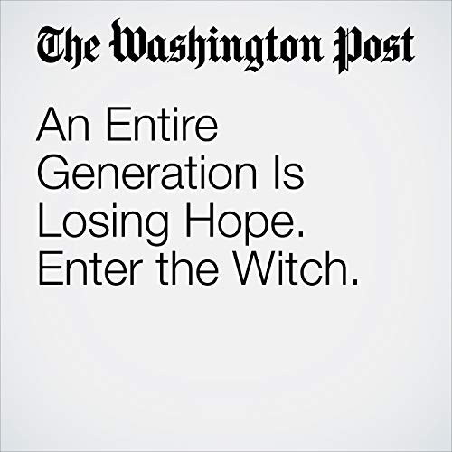 An Entire Generation Is Losing Hope. Enter the Witch. audiobook cover art