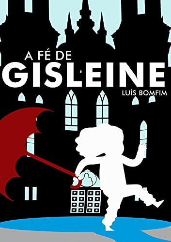 A Fé de Gisleine