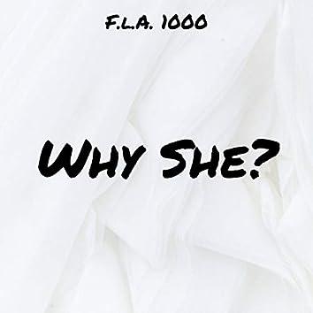 Why She?