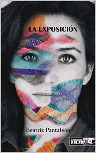 LA EXPOSICIÓN de BEATRIZ PANTALEÓN