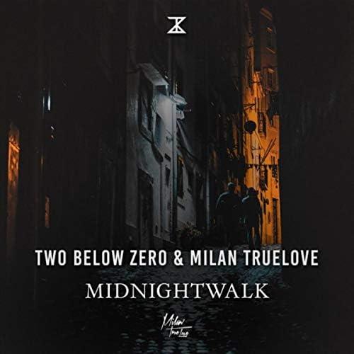 Two Below Zero & Milan Truelove