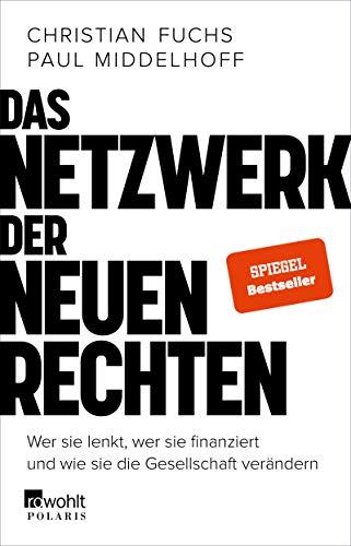 Das Netzwerk der Neuen Rechten: Wer sie lenkt, wer sie finanziert und wie sie die Gesellschaft verändern