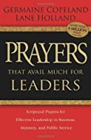 Prayers that Avail Much for Leaders: Scriptural Prayers for Effective Leadership in Business, Ministry, and Public Service by Germaine Copeland Lane Holland(2008-10-15)