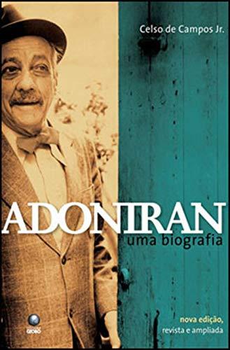 Adoniran. Uma Biografia
