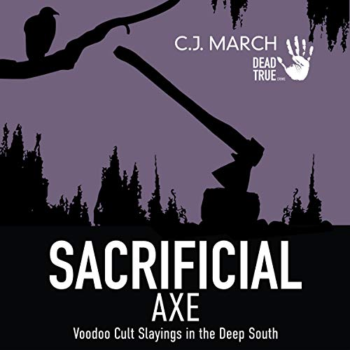 Sacrificial Axe: Voodoo Cult Slayings in the Deep South audiobook cover art