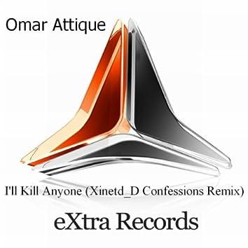 I'll Kill Anyone (Xinetd_D Confessions Remix)