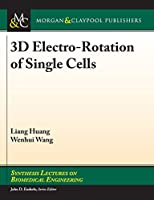 3d Electro Rotation of Single Cells Front Cover