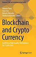 Blockchain and Crypto Currency: Building a High Quality Marketplace for Crypto Data (Economics, Law, and Institutions in Asia Pacific)