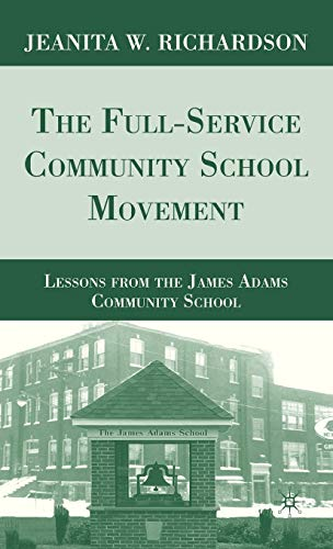 The Full Service Community School Movement Lessons From The James Adams Community School