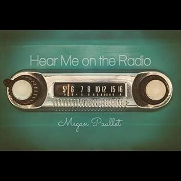Hear Me on the Radio