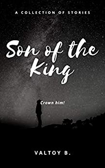 Son of the King by [Valtoy B.]