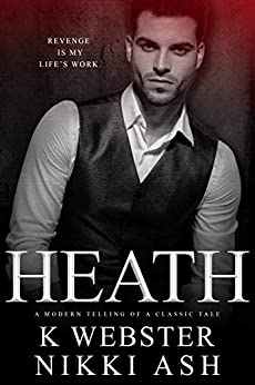 Heath by [Nikki Ash, K Webster]