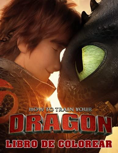 How To Train Your Dragon Libro de Colorear: Maravillosas imágenes de How to Train Your Dragon para ayudar a los niños y a los aficionados a relajarse ... Imágenes de alta calidad y páginas gigantes