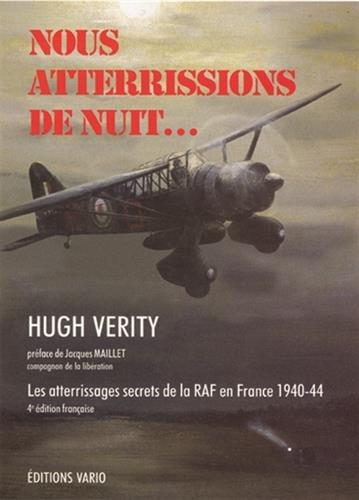 Nous atterrissions de nuit...Les atterissages secrets de la RAF en France 1940-1944.