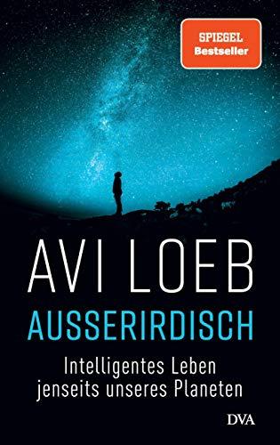 Buchseite und Rezensionen zu 'Außerirdisch: Intelligentes Leben jenseits unseres Planeten' von Avi Loeb