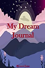 "My Dream Journal:: Notebook and Sketchpad For Men and Women Dreams Record and interpretations: Compact sized Diary (6"" by 9"") 100 Lined pages for ... of Dreams. Ideal for Girls and Boys as well"
