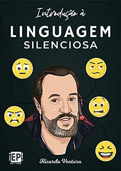 Introdução à linguagem silenciosa por [Ricardo Ventura]
