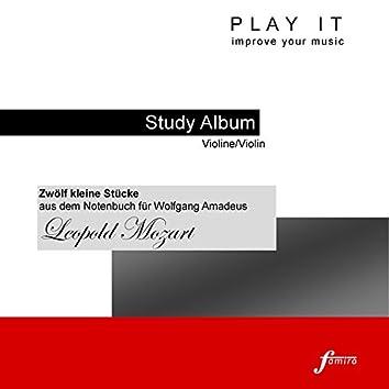 Play It - Study-Album for Violin: Leopold Mozart, Zwölf kleine Stücke aus dem Notenbuch für Wolfgang Amadeus (Piano Accompaniment - Concert Pitch a' = 443 Hz)