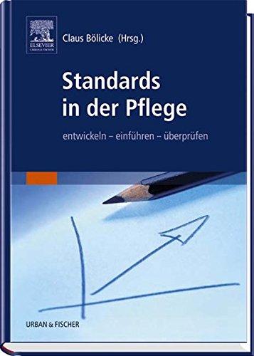 Standards in der Pflege: entwickeln - einführen - überprüfen