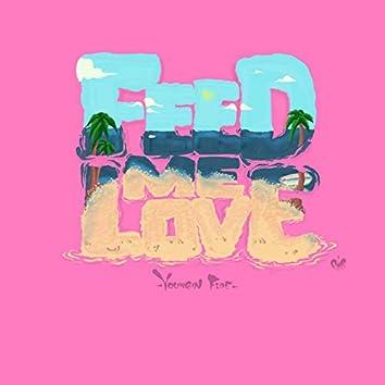 Feed Me Love
