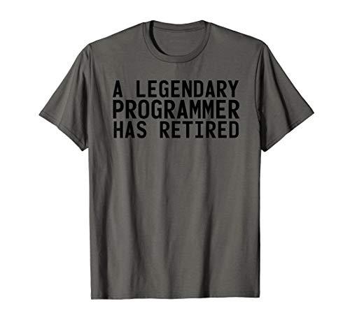 LEGENDARY PROGRAMMER HAS RETIRED Funny Retirement Gift T-Shirt