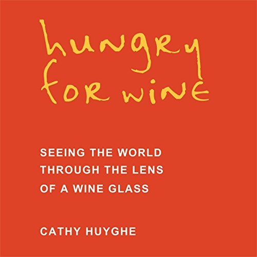 Hungry for Wine: Seeing the World Through the Lens of a Wine Glass audiobook cover art