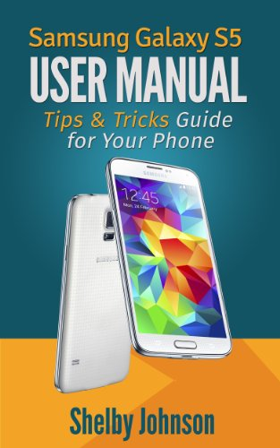 Samsung Galaxy S5 User Manual: Tips & Tricks Guide for Your Phone ...