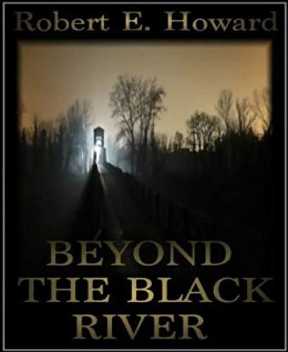Beyond the Black River Annotated (English Edition)