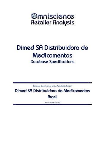 Dimed SA Distribuidora de Medicamentos - Brazil: Retailer Analysis Database Specifications (Omniscience Retailer Analysis - Brazil Book 28074) (English Edition)