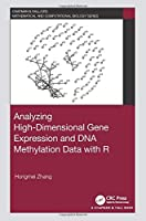 Analyzing High-Dimensional Gene Expression and DNA Methylation Data with R (Chapman & Hall/CRC Computational Biology Series)