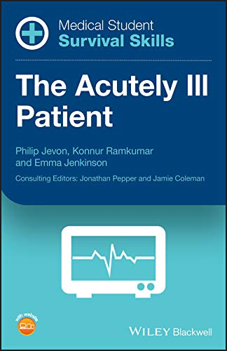 Medical Student Survival Skills: The Acutely Ill Patient