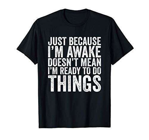 shirts tweens Just Because I'm Awake Tweens Teens Funny T-Shirt