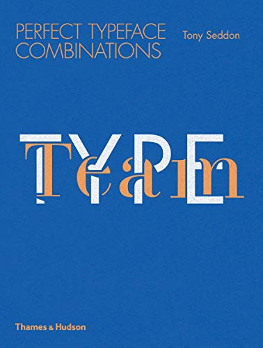 Type Team Perfect Typeface Combinations /Anglais