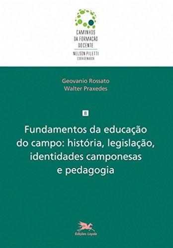 Fundamentos da educação do campo: História, legislação, identidades camponesas e pedagogia: 8