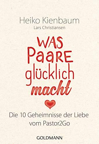 Was Paare glücklich macht: Die 10 Geheimnisse der Liebe - Vom Pastor2Go  eBook: Kienbaum, Heiko: Amazon.de: Kindle-Shop