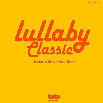 Lullaby Classic (Johann Sebastian Bach Version 39)