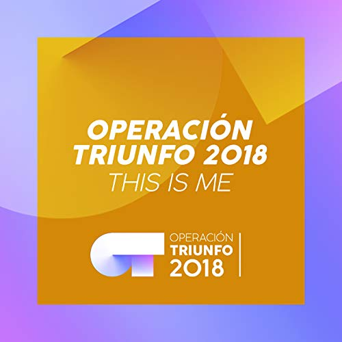 This Is Me (Operación Triunfo 2018)