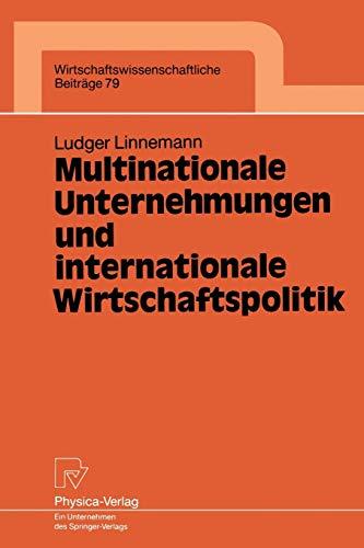 Multinationale Unternehmungen und internationale Wirtschaftspolitik (Wirtschaftswissenschaftliche Beiträge (79), Band 79)