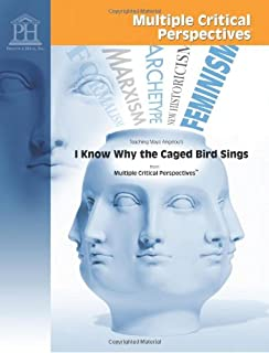 I Know Why the Caged Bird Sings - Multiple Critical Perspectives