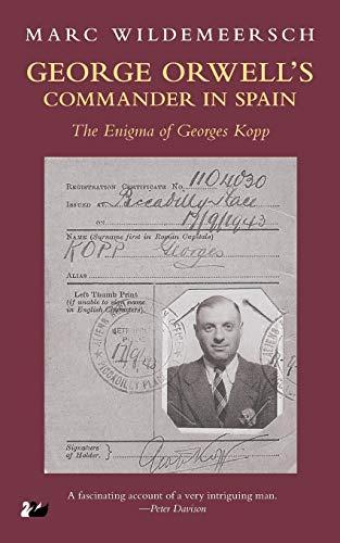 George Orwell S Commander in Spain: The Enigma of Georges Kopp