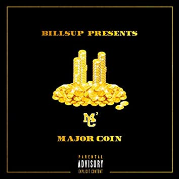 Bill$up Presents: Major Coin 2