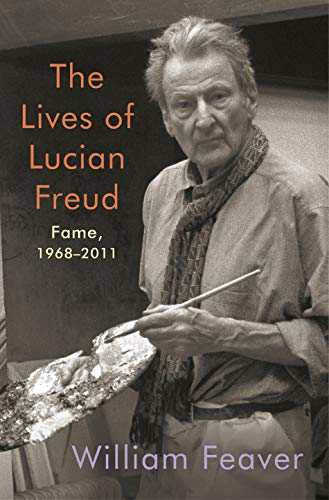 Image of The Lives of Lucian Freud: Fame: 1968-2011