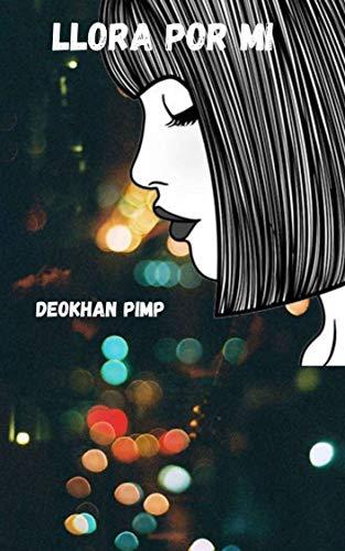 Llora por mi de Deokhan Pimp