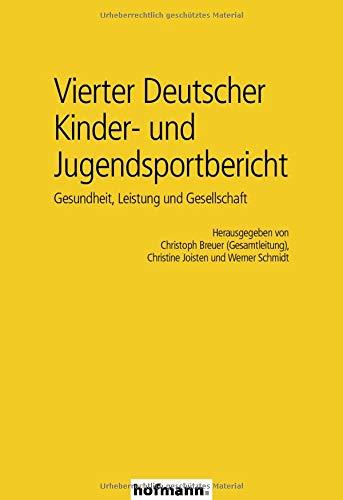 Vierter Deutscher Kinder- und Jugendsportbericht: Gesundheit, Leistung und Gesellschaft