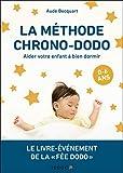 La méthode chrono-dodo: Aider votre enfant à bien dormir
