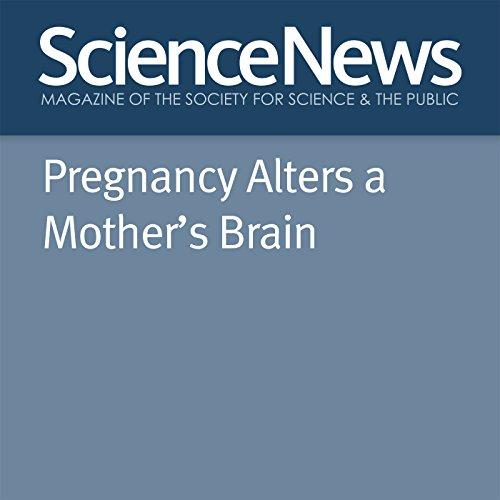 Pregnancy Alters a Mother's Brain audiobook cover art
