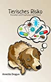 Tierisches Risiko: Parasiten und Prophylaxe beim Hund